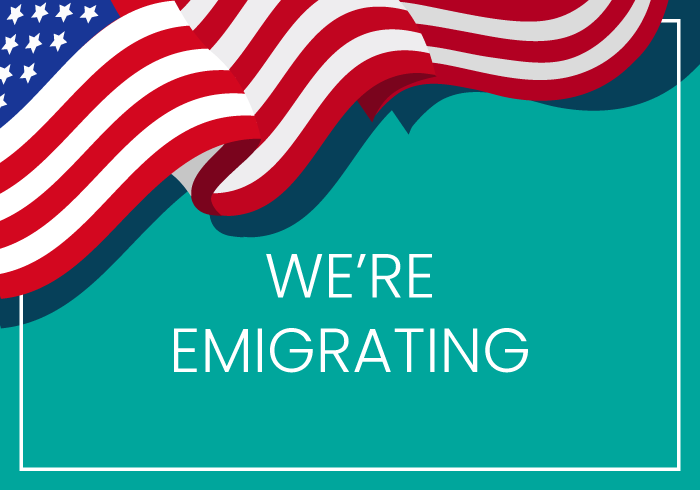 We're Emigrating But Don't Freak Out!